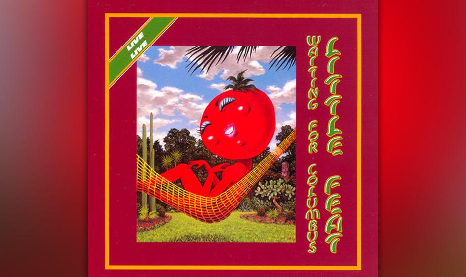 40. Little Feat - Waiting For Columbus (1987)  So greifbar die Entfremdung zwischen Lowell George und dem Rest bereits war: L