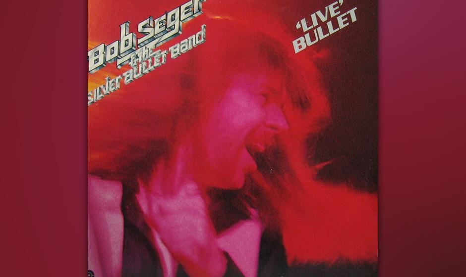 """42. Bob Seger - Live Bullet (1976)  Aufgenommen in Detroit, """"the home of Rock'n'Roll"""". Ein Heimspiel für Seger & The"""