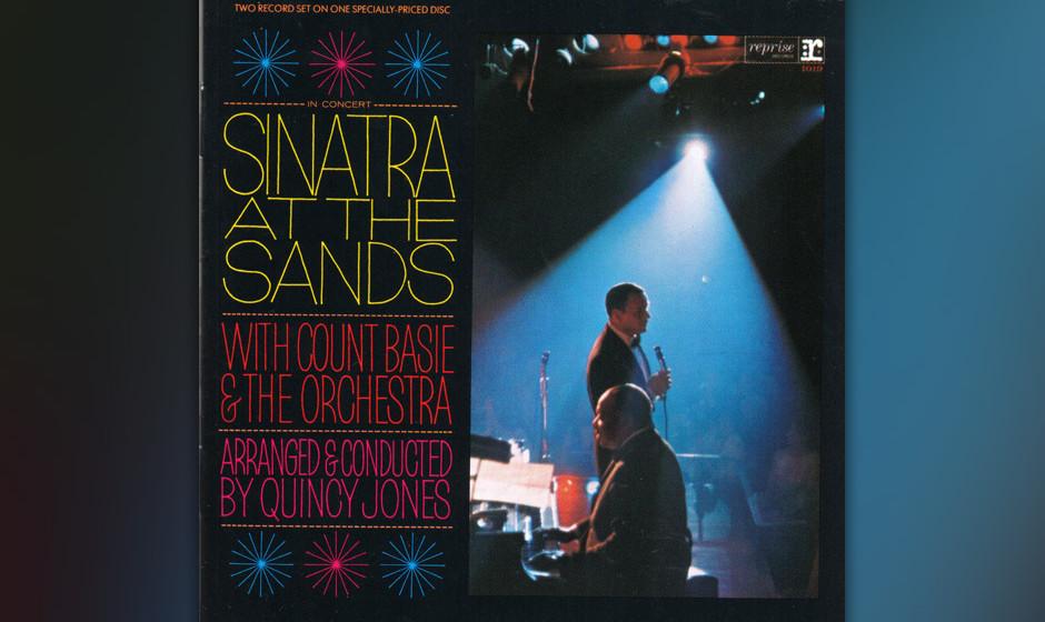 25. Frank Sinatra - At The Sands (1966)  Las Vegas! Das Sands! Sinatra! Der hatte auf der Bühne mehr Humor, Brillanz, Stil a