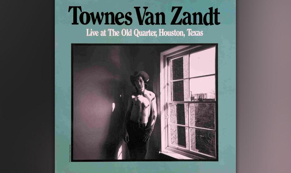33. Townes Van Zandt - Live At The Old Qaurter (1973)  Den Klang dieses Doppelalbums karg zu nennen, ist ungefähr eine so bo