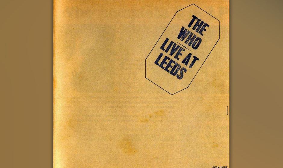 5. The Who - Live At Leeds (1970)  Das erste und unerreichte Live-Album der klassischen Who-Formation. Nach dem Konzept- und
