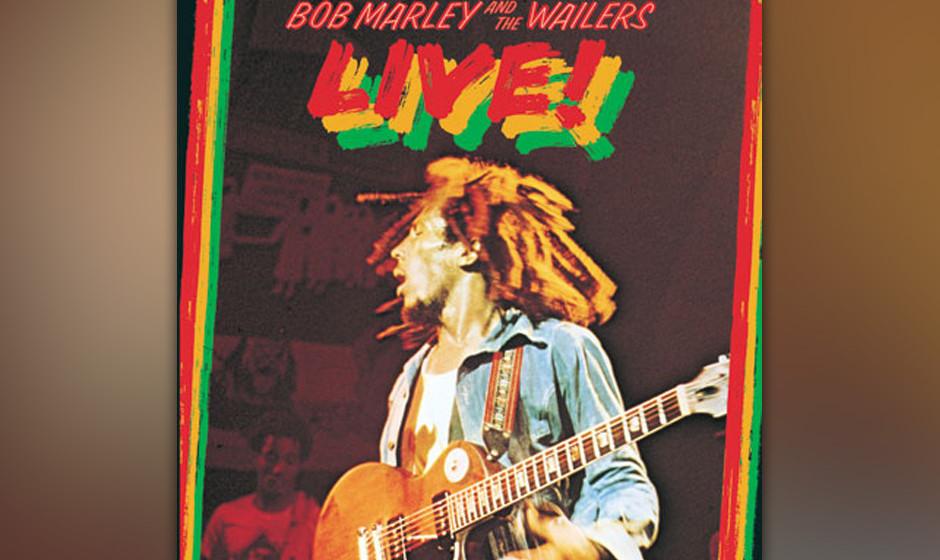 """21. Bob Marley - Live! (1975)  Der Boden fürs Reggae-Crossover war mit Eric Claptons Top-Ten-Cover von """"I Shot The Sheriff"""