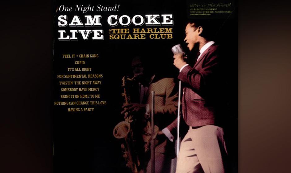 24. Sam Cooke - One Night Stand (1985)  Ein Dokument dessen, was Soul vermag: Ungemein vital und aufgespeedet klingt Cooke be
