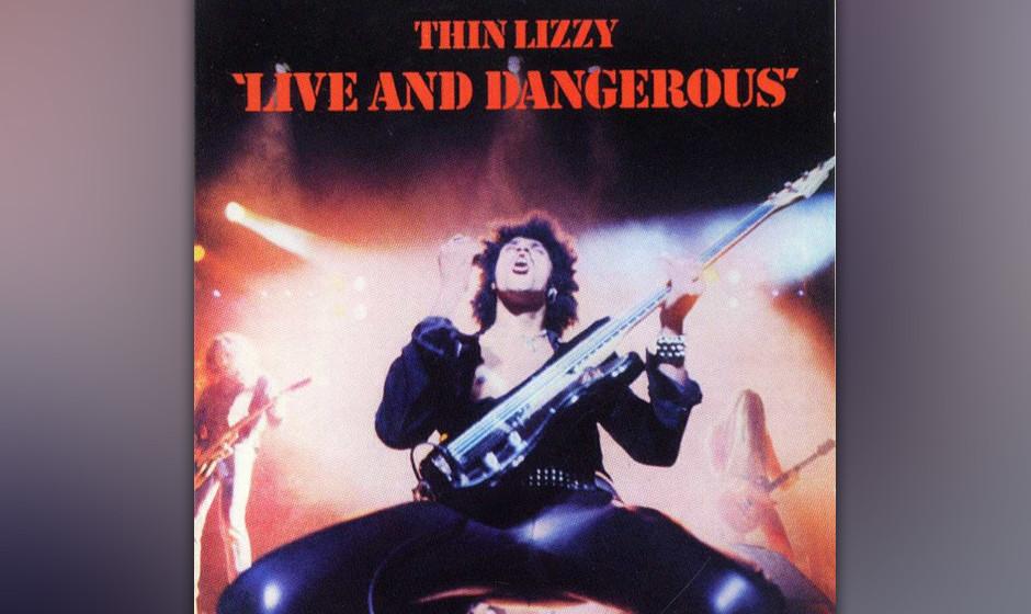 17. Thin Lizzy - Live And Dangerous (1978)  Laut Tony Visconti, dem Produzenten, wurde im Studio noch einmal richtig nachgear