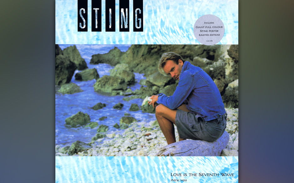 19. Sting: 'Love Is The Seventh Wave' (aus 'The Dream Of The Blue Turtles', 1985). Auf 'Blue Turtles' der einzige verkappte R