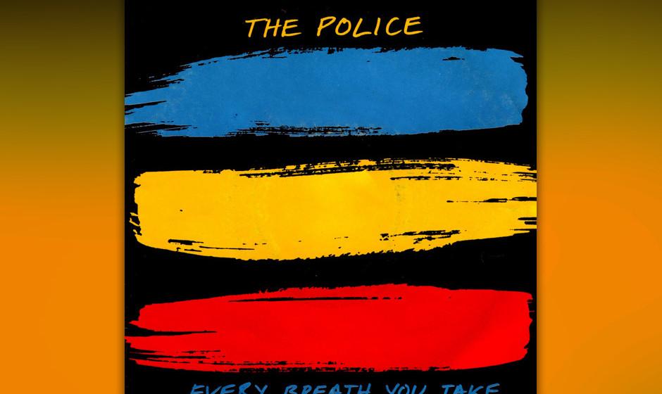 1. The Police: Every Breath You Take (aus aus 'Synchronicity', 1983). Im Herbst 1983 war dieser perfekte Song von 'Synchronic