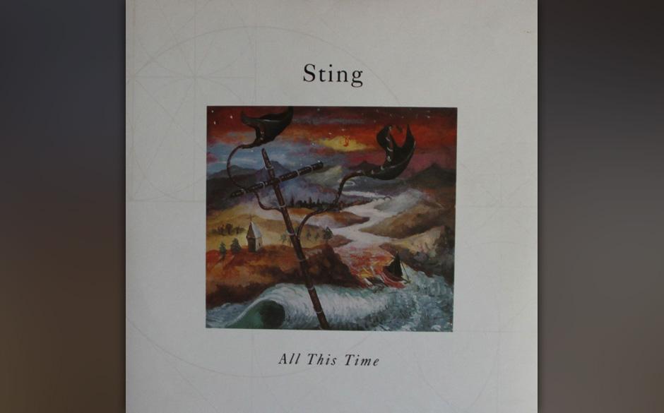 30. Sting: All This Time (aus 'The Soul Cages', 1991). Die erste Single seit vier Jahren und ein Ende des Writer's Block: Sti