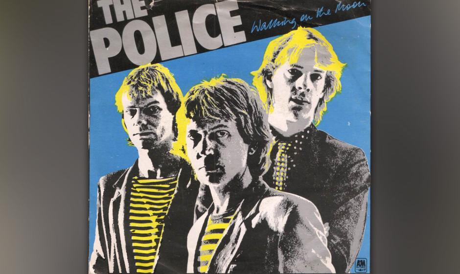 10. The Police:  Walking On The Moon (aus 'Regatta De Blanc', 1979). Münchner G'schichten: angeblich torkelte Sting gerade