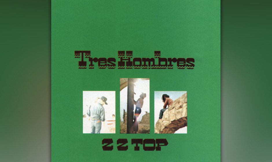 490. Tres Hombres: ZZ Top (1973). Ein Jahrzehnt bevor das texanische Blues-Trio zum MTV-Star avancierte, schnupperten ZZ Top