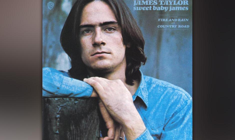 104. James Taylor - Sweet Baby James, 1970 Als er sein zweites, kommerziell erfolgreiches Album aufnahm, ging Taylor privat d