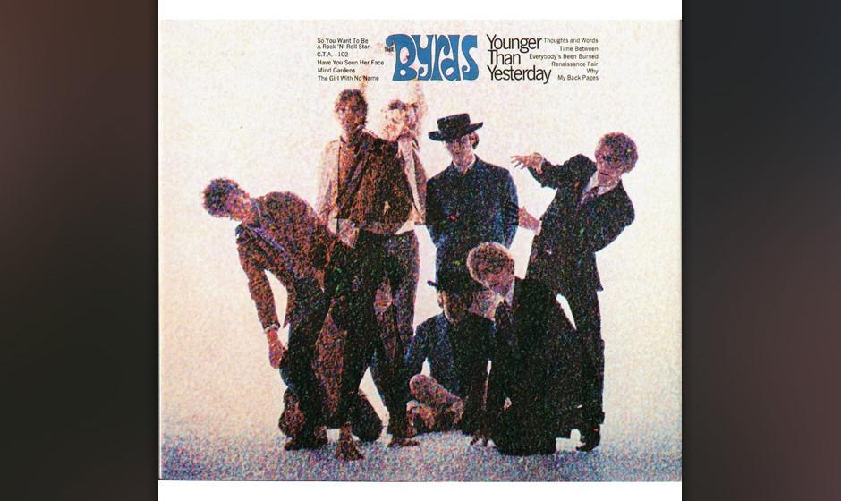 """127. The Byrds - Younger Than Yesterday, 1967 Trotz interner Probleme lieferten """"die nächsten Beatles"""" ihr erstes reifes"""