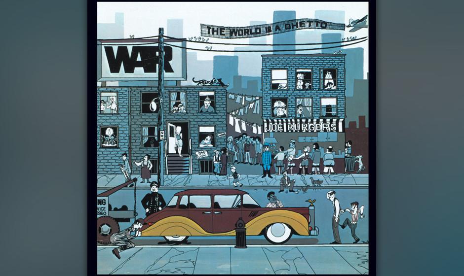 444. The World Is A Ghetto: War (1972). Eine übel abgekochte Latin-Funk-Band, die einen Song über eine Latino-Fernsehshow a