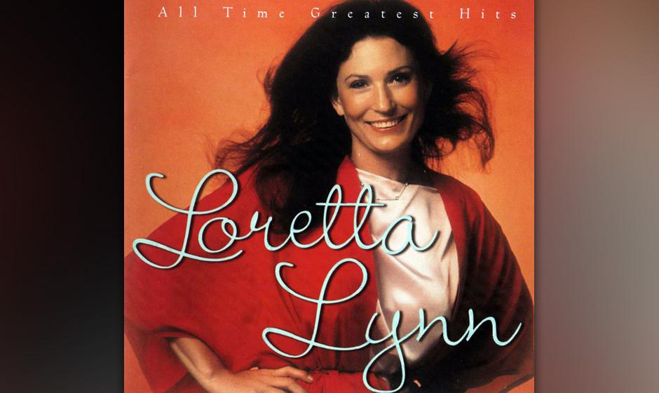 """478. All Time Greatest Hits: Loretta Lynn (2002) Wer glaubt, dass weiblicher Country niedlich ist, sollte sich """"Fist City�"""