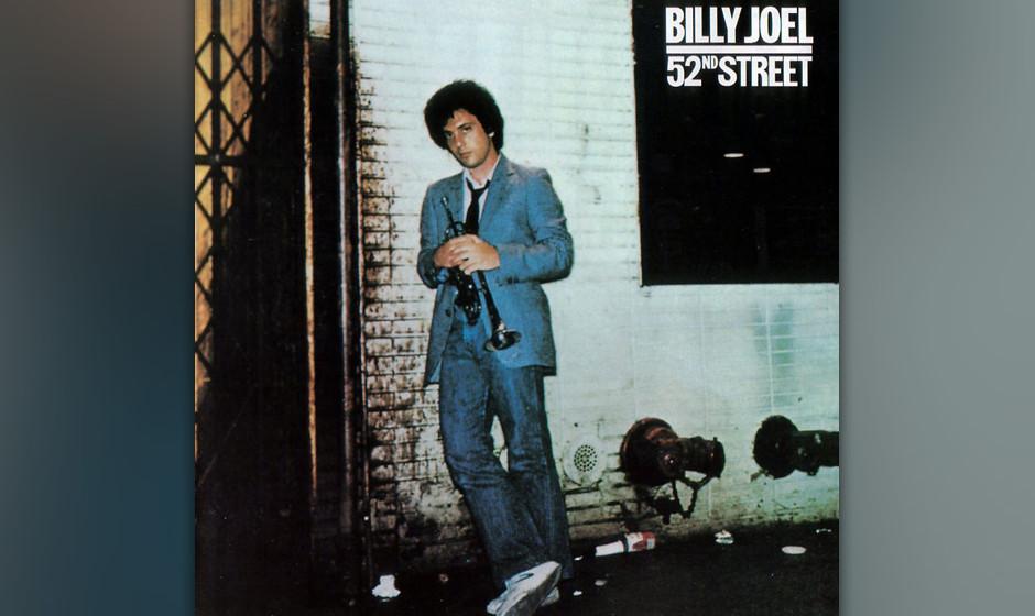 """354. 52nd Street: Billy Joel, 1978. Die dreckige Schwerstarbeit, die der Erfolg von """"The Stranger"""" eingefordert hatte, ze"""