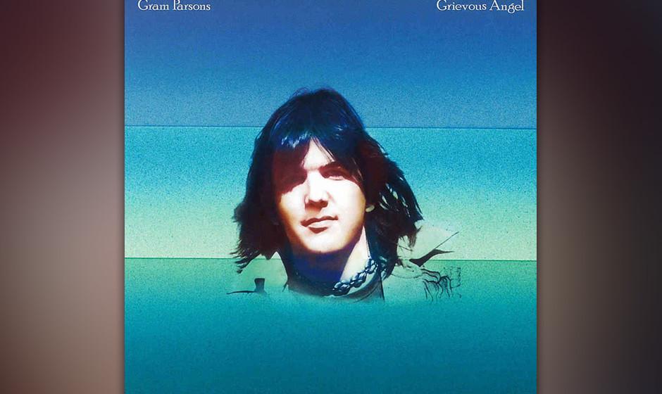 425. Grievous Angel: Gram Parsons (1974). Mit den Byrds und den Flying Burrito Brothers erfand Parsons den Country-Rock, hier