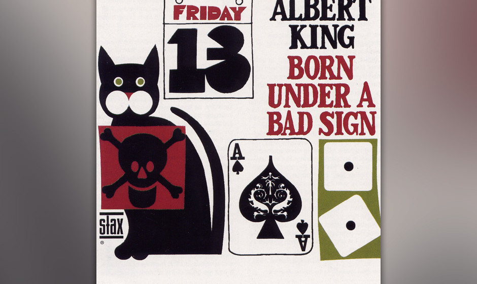 491. Born Under A Bad Sign: Albert King (1967) Kings erstes Album auf Stax kombiniert sein kompromissloses Gitarrenspiel mit