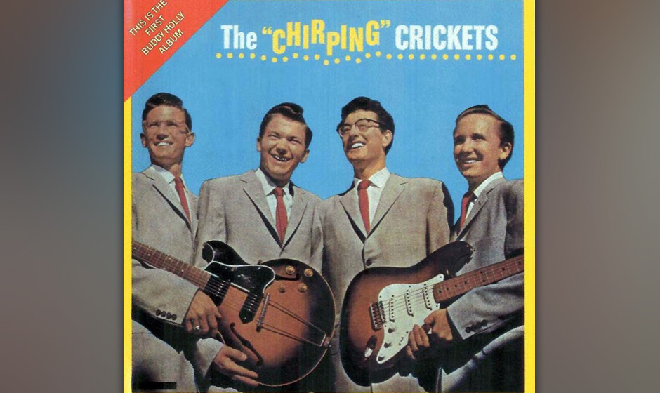 "420. The ""Chirping"" Crickets: Buddy Holly And The Crickets (1957). Holly war erst 21, als er diese Songs aufnahm, einige"