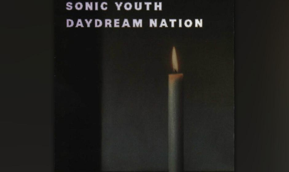 328. Daydream Nation: Sonic Youth, 1988. Sonic Youth stehen für brillanten Kunstpunk und dies ist die Krönung ihres Schaffe
