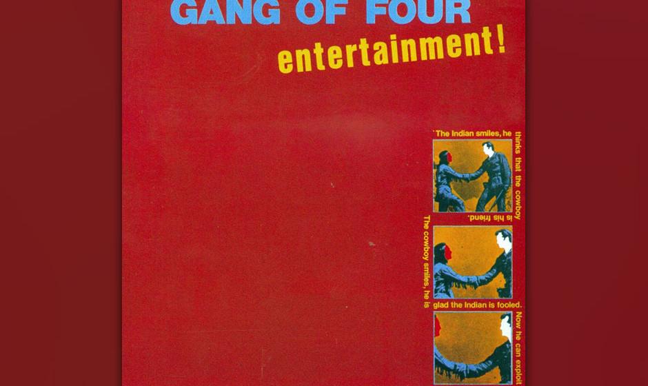 483. Entertainment! Gang Of Four (1979) Als sie sich 1977 zusammentaten, kombinierten Gang Of Four Marxismus mit Punk-Rock. S