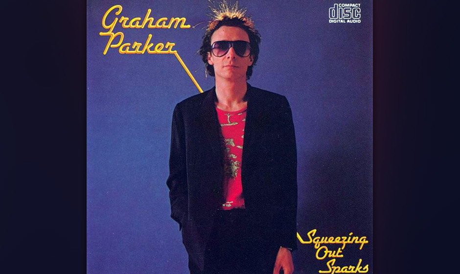 334. Squeezing  Out Sparks: Graham Parker, 1979. Als zorniger junger Miesepeter im Stile von Elvis Costello surfte dieser ein