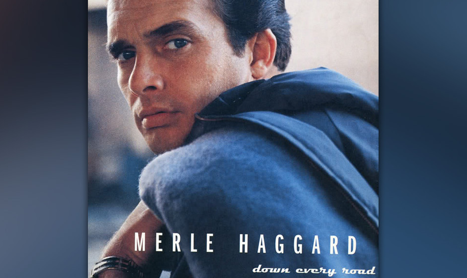 477. Down Every Road: Merle Haggard (1996) Haggards harter Country-Sound erblickte in Bakersfield, Kalifornien das Licht der