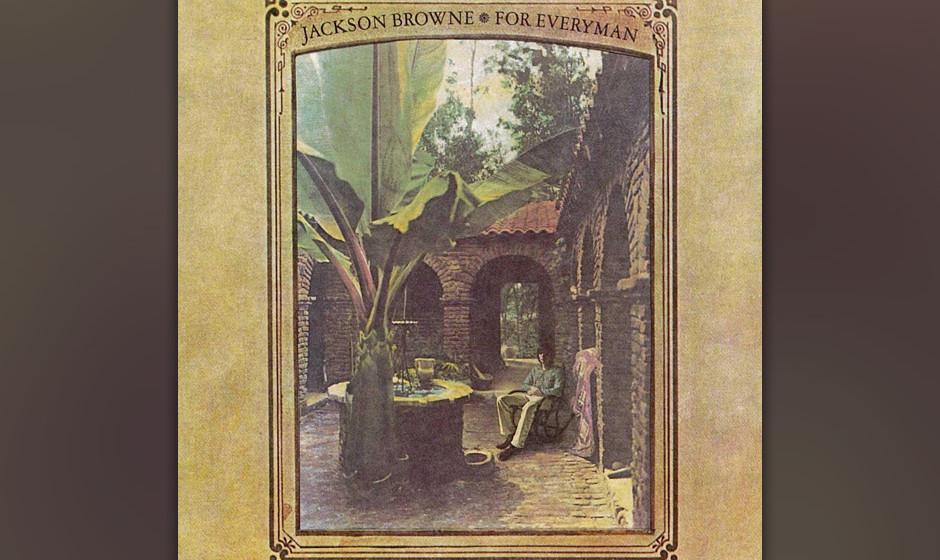 450. For Everyman: Jackson Browne (1973). Auf seinem zweiten Album verwandelt sich Browne in den J.D. Salinger unter den kali
