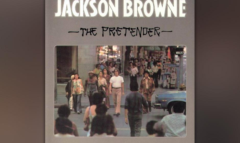 391. The Pretender: Jackson Browne 1976. Mit Brownes viertem Album gewann kalifornischer Folkrock neues Gewicht. Während er