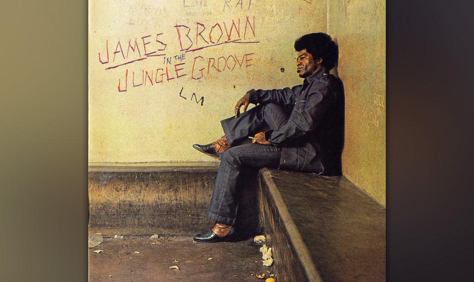329. In The Jungle Groove: James Brown, 1986. Ein Kompilation der Singles, die Mr. Dynamite zwischen 1969 und 1970 veröffent