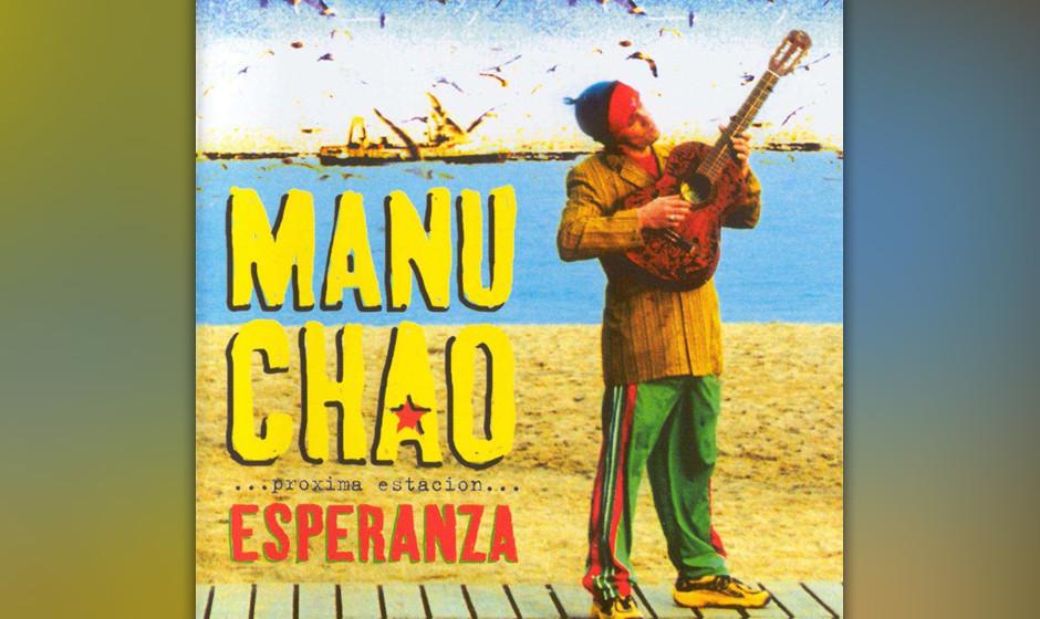 474. Próxima Estación: Esperanza: Manu Chao (2001). Global gesehen ist Chao längst eine Person von marleyhaften Dimensione