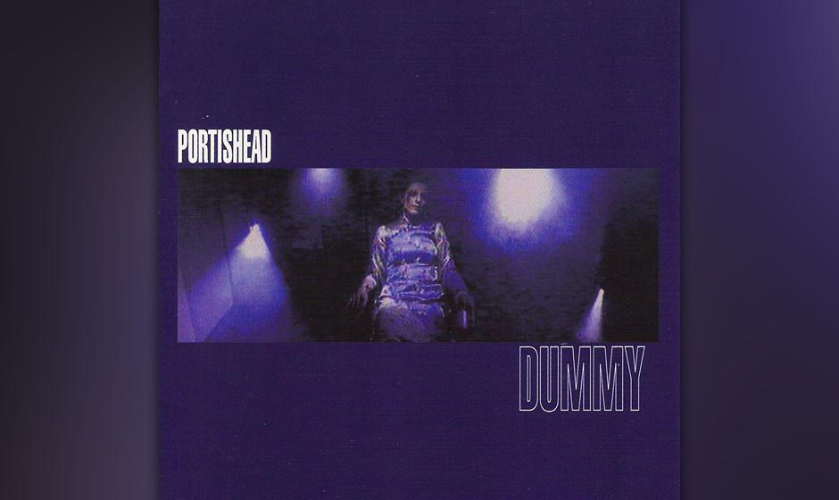 419. Dummy: Portishead (1994). Die aus Bristol stammenden Portishead benutzten ein paar der gleichen Bausteine, die auch ihre