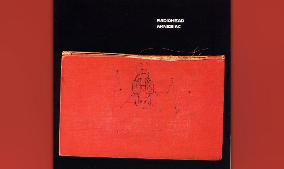 """320. Amnesiac: Radiohead, 2001. Das beste Sequel seit """"Der Pate – Teil II"""". Die zweite Hälfte des von Radiohead mit �"""