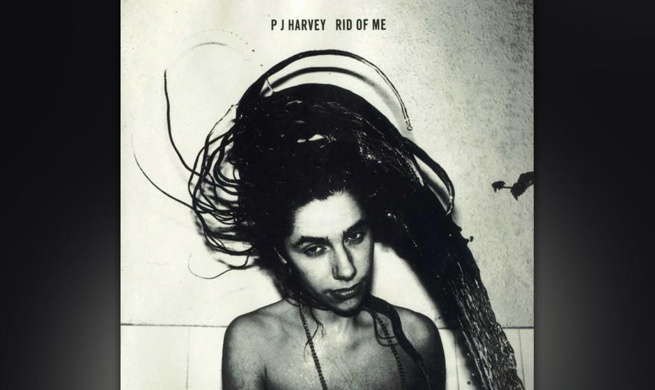 406. Rid Of Me: PJ Harvey (1993). Wie Patti Smith vor ihr, wollte auch Polly Jean Harvey Bob Dylan sein. Im Unterschied zu Pa