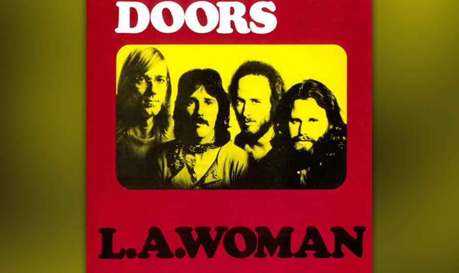 """364. L.A. Woman: The Doors 1971. Jim Morrison sagte, die Doors wollten """"zurück zu den Ursprüngen: primitiv und total ents"""