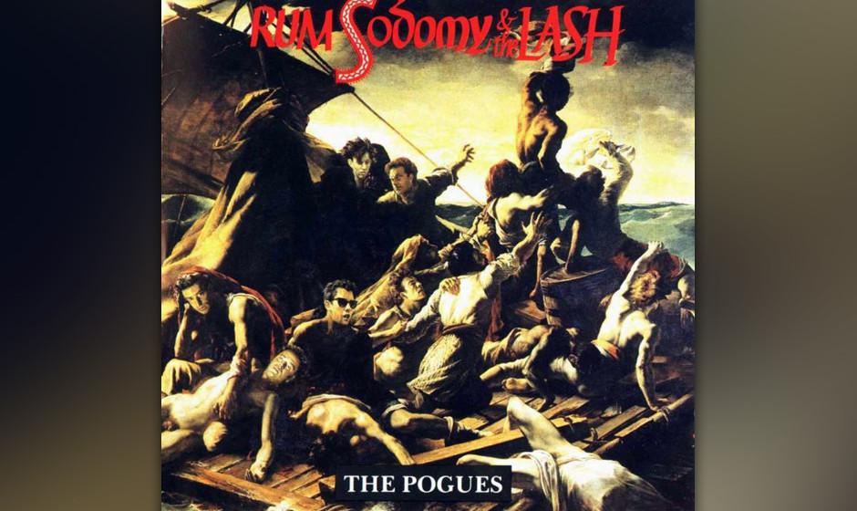 440. Rum Sodomy  & The Lash: The Pogues (1985). Mit einer Stimme wie ein Aschenbecher führte Shane MacGowan diese fabelhafte