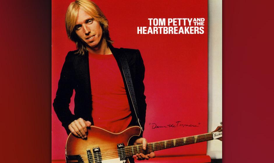 315. Damn The  Torpedoes: Tom Petty And The Heartbreakers, 1979. Mit einem Haarschnitt wie Mick Jagger und einer Stimme, als