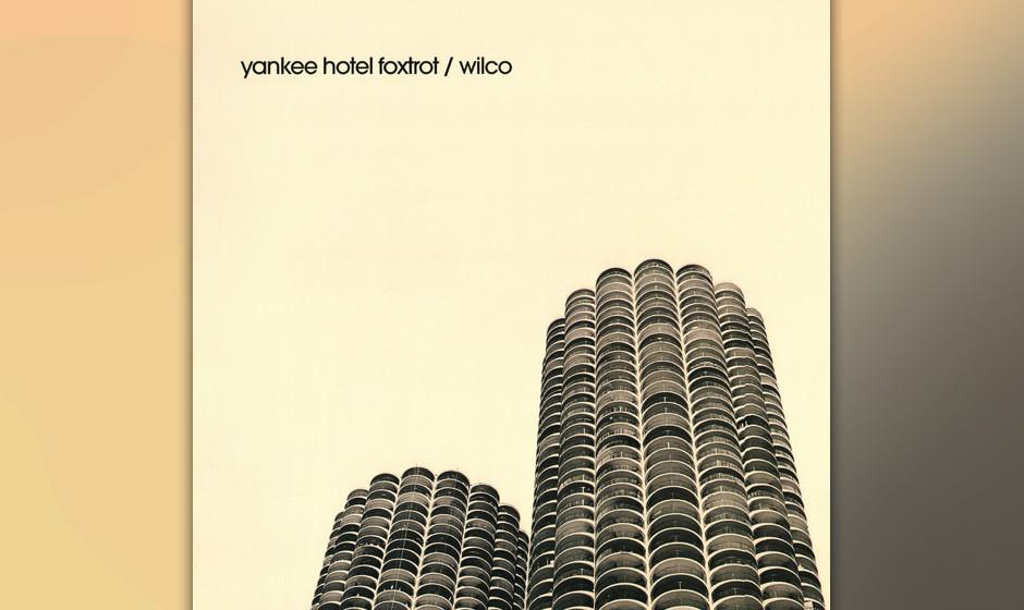 493. Yankee Hotel  Foxtrot: Wilco (2002) Wilcos großer Sprung nach vorn mischte Rocktradition, Electronica, schräge Rhythme