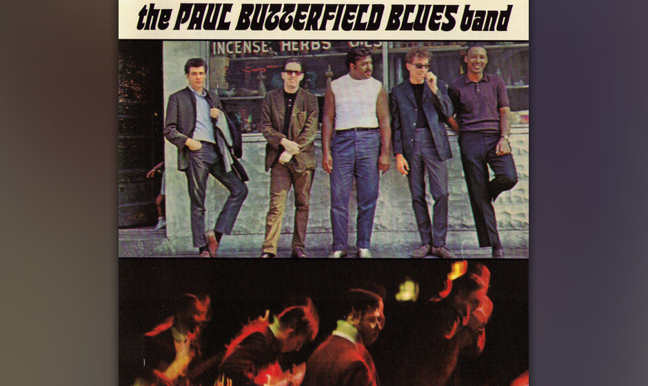 468. The Paul  Butterfield Blues Band: The Paul Butterfield Blues Band (1965). Hier bekamen die weißen amerikanischen Kids d
