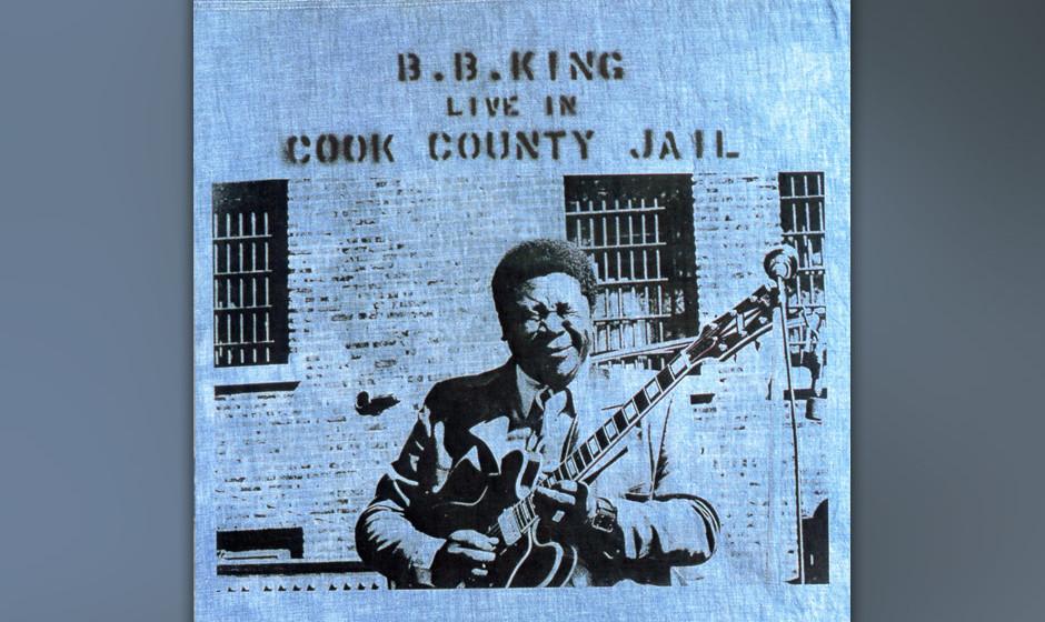 499. B.B. King: Live In Cook County Jail (1971). Als er 1970 in diesem Chicagoer Gefängnis auftrat, erlebte Kings Karriere e