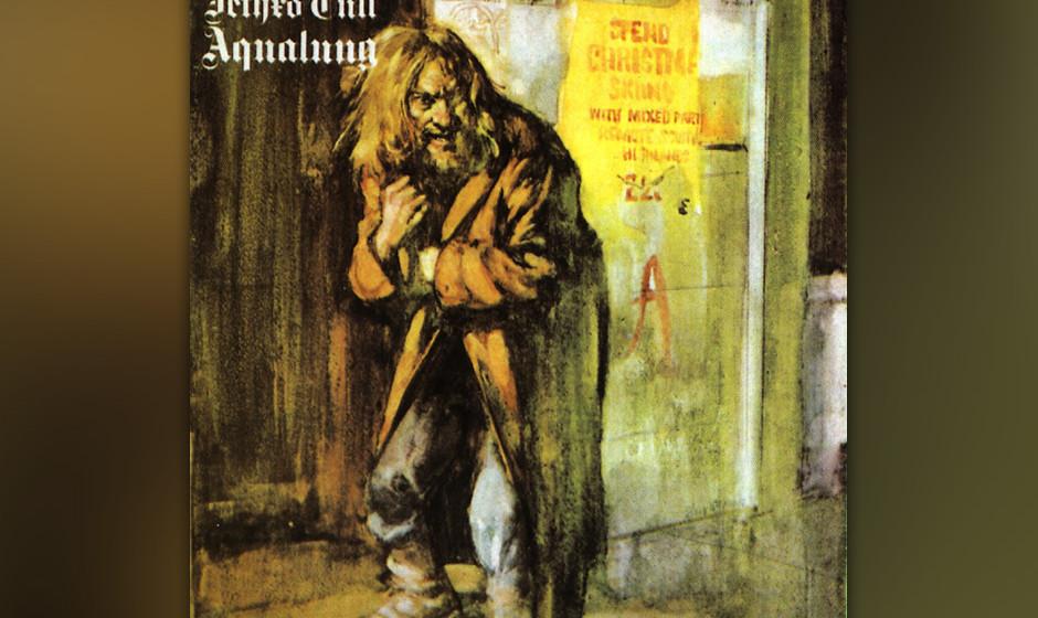 337. Aqualung Jethro Tull, 1971. Sie waren struppige Prog-Rock-Philosophen, die zu Flötensoli institutionalisierte Religion