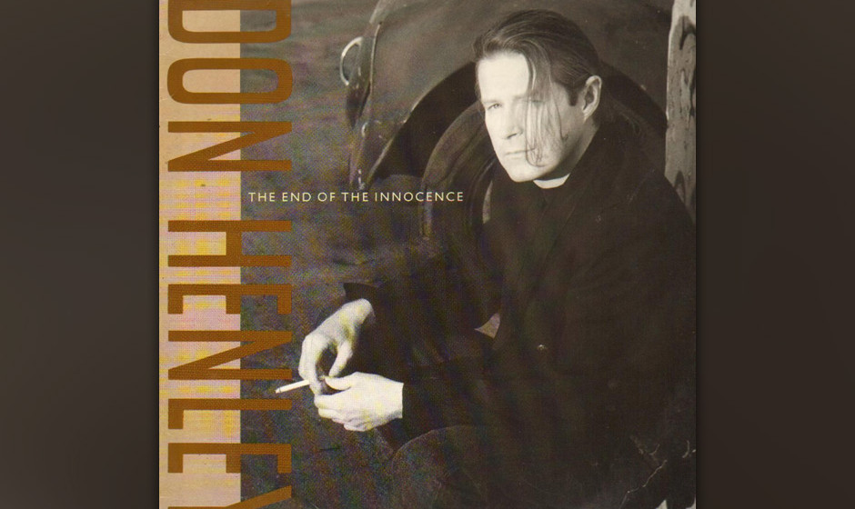 """389. The End Of  The Innocence: Don Henley 1989. Der ehemalige Eagle kehrte zu den Themen von """"Desperado"""" zurück und leg"""