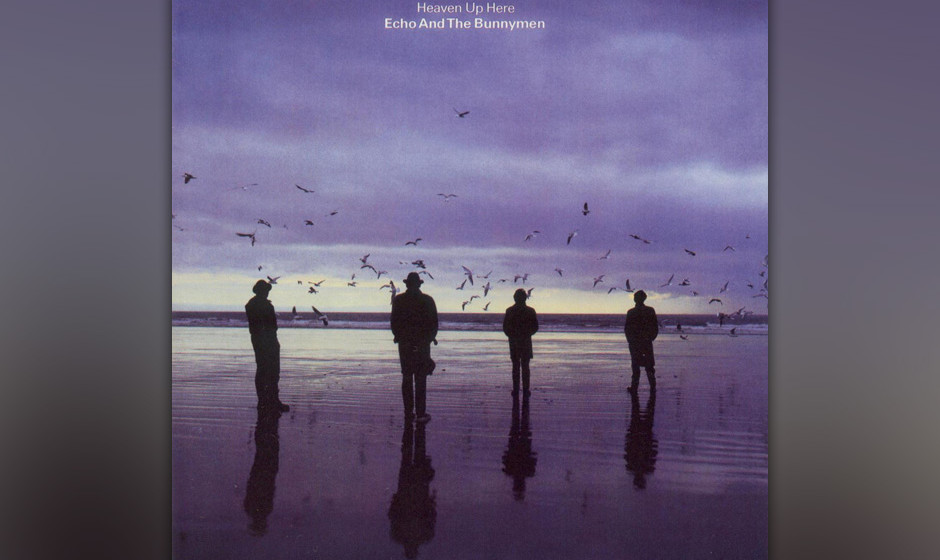 463. Heaven Up Here: Echo And The Bunnymen (1981). Mit nebelverhangenenem Gitarrengewitter und apokalyptischen Drums frischte