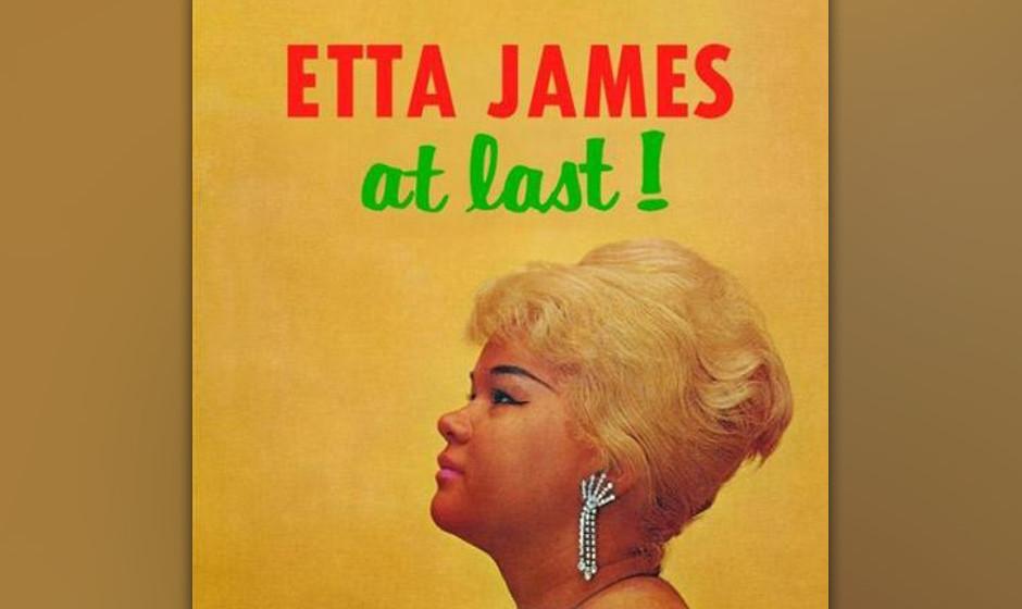 """119. Etta James - At Last!, 1961 1955 hatte die Single """"Roll With Me, Henry"""" aus Etta James einen frühreifen Teen-Star g"""