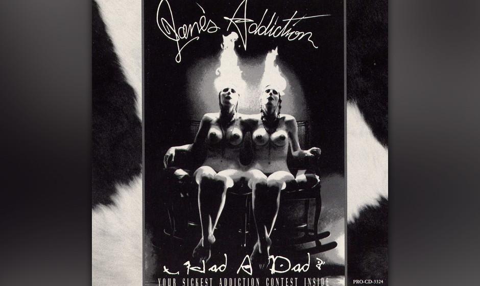 312. Nothing's Shocking Jane's Addiction, 1988. Auf ihrem Major-Label-Debüt schreibt die Band die Rockgeschichte vor dem