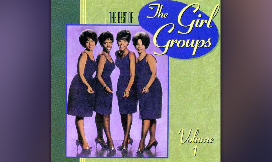 421. The Best Of The  Girl Groups  Volumes 1 And 2  Various Artists Rhino, 1990 In den Jahren zwischen Elvis und den Beatles