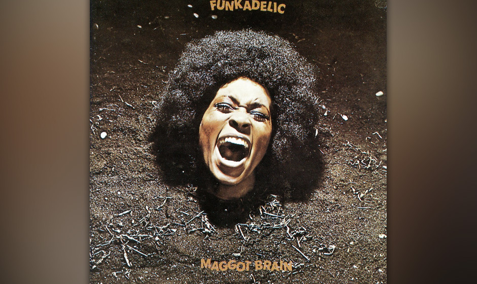"""479. Maggot Brain: Funkadelic (1971). """"Spiel, als wäre gerade deine Mutter gestorben"""", wies George Clinton den Gitarrist"""