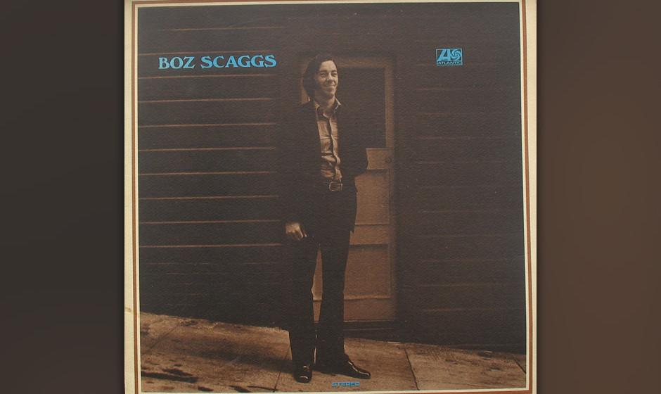 496. Boz Scaggs: Boz Scaggs (1969). Die grundsoliden Grooves auf diesem unterschätzten Kleinod verdanken wir der Rhythmussek