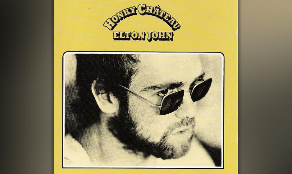 359. Honky Château: Elton John, 1972. Nach einer Reihe ambitionierter Singer-Songwriter-Alben war es ein Plaisir zu hören,