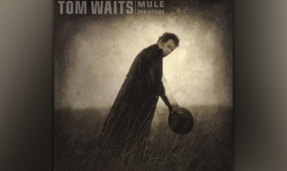 """416. Mule Variations: Tom Waits (1999). Nach fünfjährigem Schweigen markierte """"Variations"""" die triumphale Rückkehr von"""