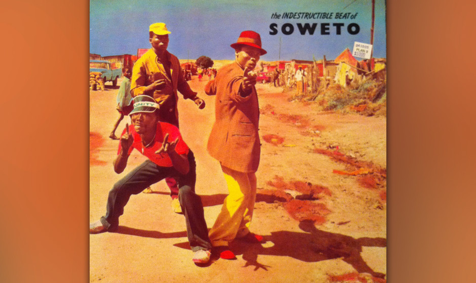 "388. The Indestructible Beat Of Soweto: Various Artists 1985. Das beste Album, das je als ""World Music"" tituliert wurde."