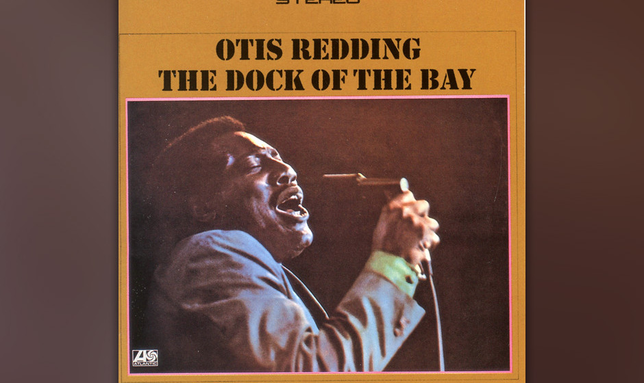 "161. Otis Redding - The Dock Of The Bay, 1968 Redding nahm sein ""Soul-Folk""-Experiment – wie er ""The Dock Of A Bay"""